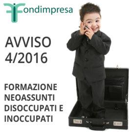 FONDIMPRESA AVVISO 4/2016 – FORMAZIONE NEOASSUNTI, DISOCCUPATI E INOCCUPATI